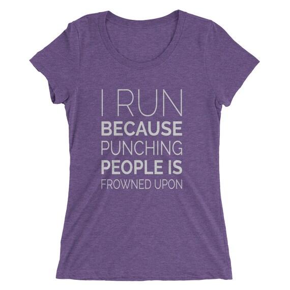 Women's I Run Because Punching People Is Frowned Upon - Running T-Shirt - Women's Short Sleeve Running Shirt