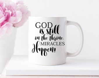 God is Still on the Throne Mug -  Inspirational Mugs & Gifts