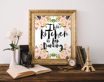 """PRINTABLE Art """"This Kitchen Is For Dancing"""" Typography Art Print Floral Art Print Kitchen Decor Kitchen Art Print Kitchen Wall Art"""