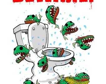 Beware Toilet Piranhas 8x10 Giclee