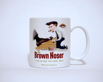 Brown Noser Mug by Corporate Kingdom®