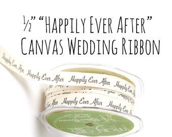 "Happily Ever After Wedding Ribbon, 1/2"" Ribbon, Cotton Canvas Ribbon, Gift Ribbon, Gift Wrapping, Wedding Supplies, DIY Wedding Favors"