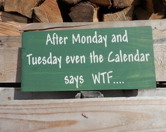 Calendar WTF wood sign made to order country decor