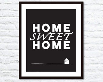 Home Sweet Home - Art Print-  Wall Art - Black and White Typography Poster - Under 20