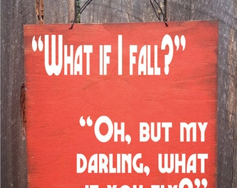 what if i fall sign, what if i fall oh my darling what if you fly, inspirational decor, motivational gift, 139