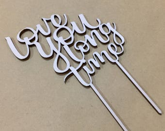 Love you long time laser cut wooden cake topper lightweight plywood
