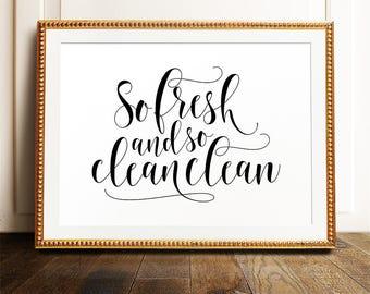 So fresh and so clean clean, Bathroom wall art, PRINTABLE art, Bathroom printables, Kids bathroom art, Funny bathroom signs, Bathroom prints