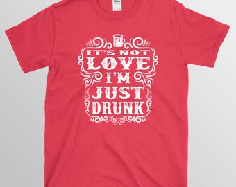 it's-not-love-i'm-just-drunk | sarcasm, quotes, jokes, insult, humor, funny, fun, drunk