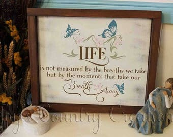 Life Isn't Measured By The Number Of Breaths You Take But By The Moments That Take Your Breath Away, Life Isn't Measured Quote, Wall Decor