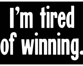 New Black Comedy Sticker I'm Tired of Winning Anti Donald Trump Sarcastic Ironic