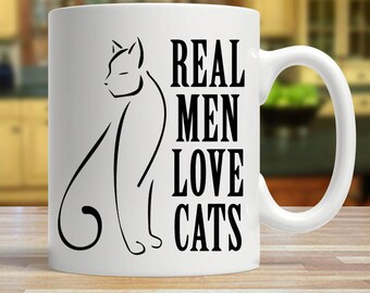 Cat mug for him, Real men love cats, Cat gift for him, Cat mug for men, Coffee mug for cat lovers, Gift for cat owners
