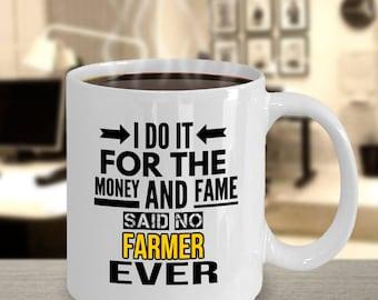 Farmer Mug, Coffee Mug for Farmer, Funny Farmer Mug, Farmer Gift Ideas, Farmer Gifts, Funny Coffee Mug,Occupation, Money and Fame,For Farmer