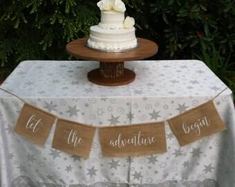 Let The Adventure Begin, Burlap Banner, Burlap Wedding, Rustic Wedding, Table Banner, Wedding Banner, Reception Banner, Your Divine Affair