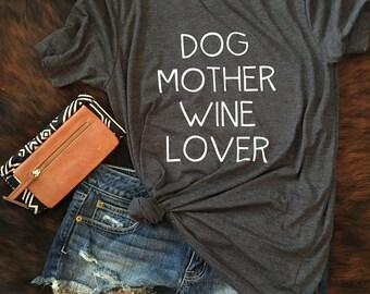 Dog Mother Wine Lover, Dog Mother Wine Lover T Shirt