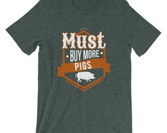 Must Buy More Pigs Animals Hobby T-Shirt