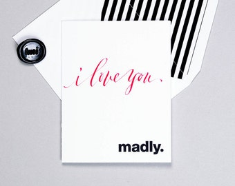 I Love You Greeting Card - - Custom Calligraphy - Letterpress - Romance Valentine's Day Anniversary
