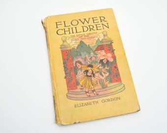 Antique Children's Book, Flower Children, The Little Cousins of the Field and Garden, Elizabeth Gordon, 1910