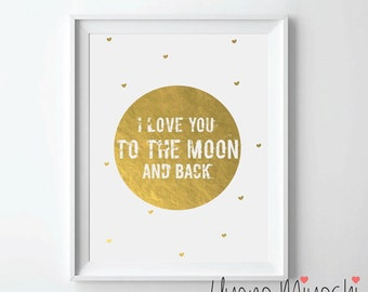 I Love You to the Moon and Back Gold Foil Print, Gold Print, Baby Nursery Gold Print, I love You To the Moon and Back Gold Foil Art Print