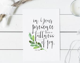 Psalm 16:11 - In Your presence, there is fullness of joy - Scripture Art - Bible Verse - Bible verse wall art - Bible verse prints