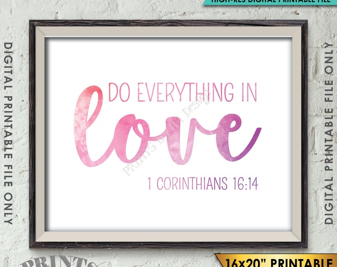 """Do Everything in Love Scripture Art 1 Corinthians 16:14, Valentine's Day, Instant Download 8x10/16x20"""" Watercolor Style Printable Wall Decor"""