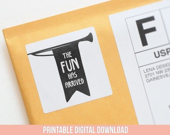 The Fun Has Arrived - Happy Mail - Printable Stickers - Packaging Sticker - Envelope Label - Announcement Sticker - Product Packaging
