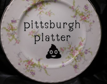 Pittsburgh Platter Antique Shabby Vintage Rude Plate White Elephant Funny Sexy