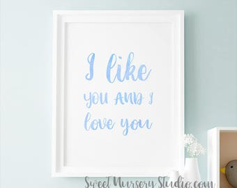 Best Seller Nursery Decor, I Like You And I Love You Nursery Wall Decor Pale Blue Girls Bedroom Room Shower Print Download Poster Wall Decor