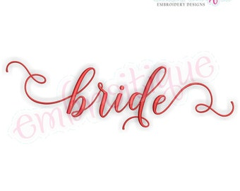 Bride in Calligraphy Script - Love Valentine Wedding Marriage Husband Wife  -  Instant Download Machine Embroidery Design
