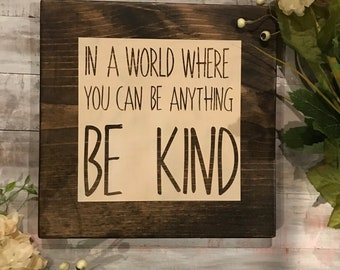 Be kind stained wood sign