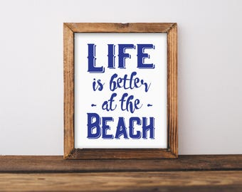 Life is better at the Beach Sign, Beach Print, Beach printable, Nautical decor, Beach House decor, beach signs, Seaside Cottage art, Coastal