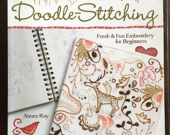 BOOK: Doodle Stitching - Fresh and Fun Embroidery for Beginners by Aimee Ray