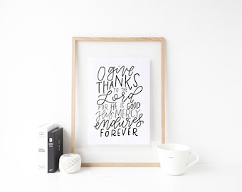 Hand Lettered Print | O Give Thanks