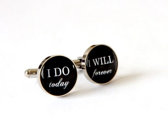 I do today I will forever Custom Cufflinks, Custom Wedding Gift for Groom from Bride, Groom Cuff Links, Stainless Steel cuff links