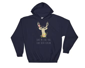 Love me like you love deer season Hooded Sweatshirt