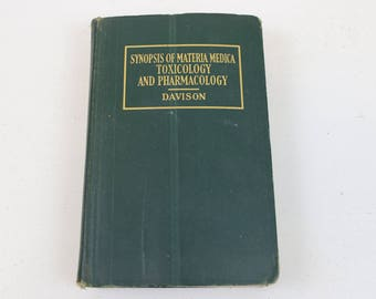 Synopsis of Materia Medica, Toxicology and Pharmacology, Davison, For Students and Practitioners of Medicine, Second Edition, Copyright 1942