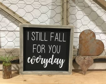 Love Sign - Gift for husband - Gift for Wife - I Still Fall For You Everyday - Gift for Girlfriend- Christmas Gift - Gift for Boyfriend