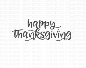 Happy Thanksgiving SVG, Thanksgiving SVG, Fall Cutting Files, Thanksgiving, Svg Files, Cricut Cut Files, Silhouette Cut Files