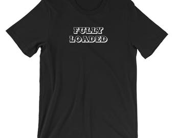 Her Fully Loaded T-shirt Engagement Tee