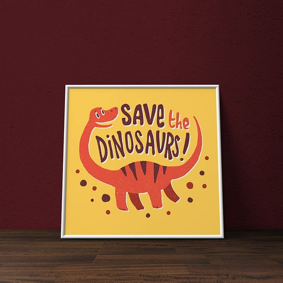 Dinosaur Wall Art Save The Dinosaurs Print Nursery Wall