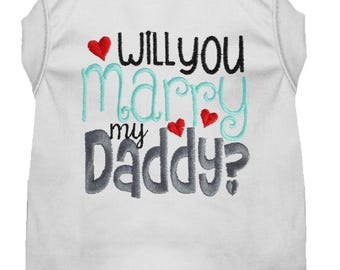 Will You Marry My Daddy Dog Shirt - Marriage Proposal Idea for Dog - Wedding Engagement Dog - Dog Proposal Shirt - Dog Engagement Tee