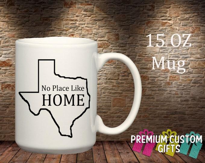 No Place Like Home Texas 15 Oz Ceramic Mug - Home Mug Design#CM107