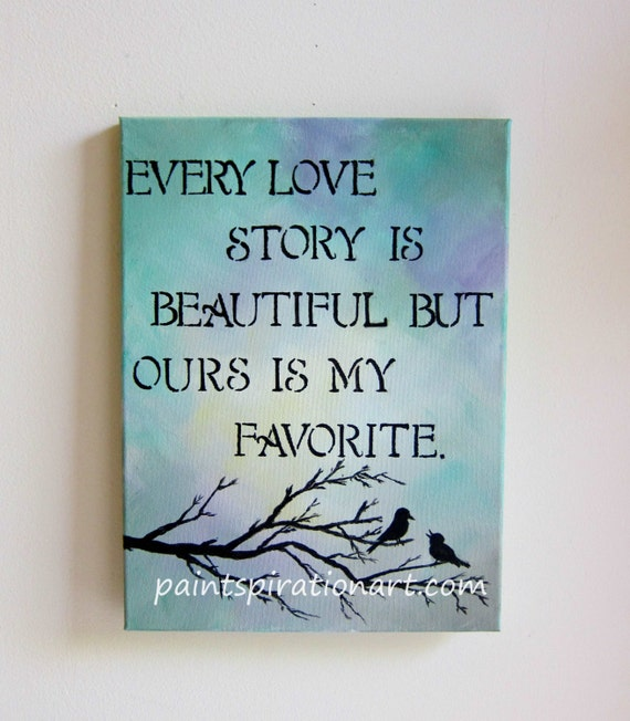 Every Love Story Is Beautiful Quotes Print Birds