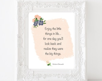 Enjoy the simple things in life for one day you'll look back and realize... Inspirational quote art digital print Simple Home decor Wall art