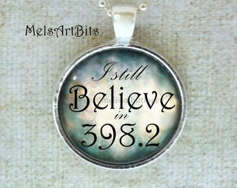 I Still Believe in 398.2, Fairy Tales and Folklore Library, Dewey Decimal Number, Blue White Silver Whimsical Pendant Necklace Quote Jewelry