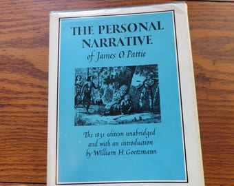The Personal Narrative of James O. Pattie 1831 edition unabridged  1962 Lippincott First American Condition