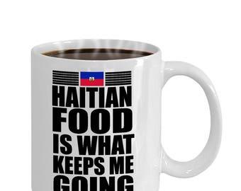 Haitian Food Is What Keeps Me Going Haiti Mug