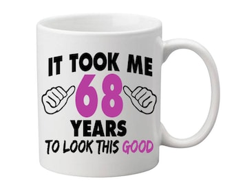 68 Years Old Birthday Mug Happy Birthday Gift Birthday Coffee Mug Coffee Cup Born in 1949 Personalized Mug ALL AGES AVAILABLE