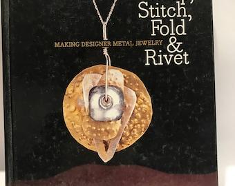 Metal Jewelry Project Book: Wrap, Stitch, Fold & Rivet