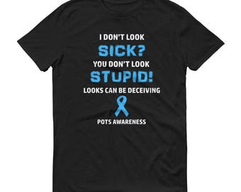 POTS You Don't Look Sick T-Shirt, POTS Awareness, Chronic Illness Shirt, Spoonie Shirt, Dysautonomia, POTS Shirt