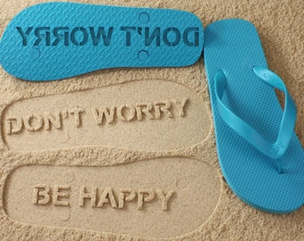 Don't Worry Be Happy Flip Flops Sand Imprint *check size chart, see 3rd product photo*